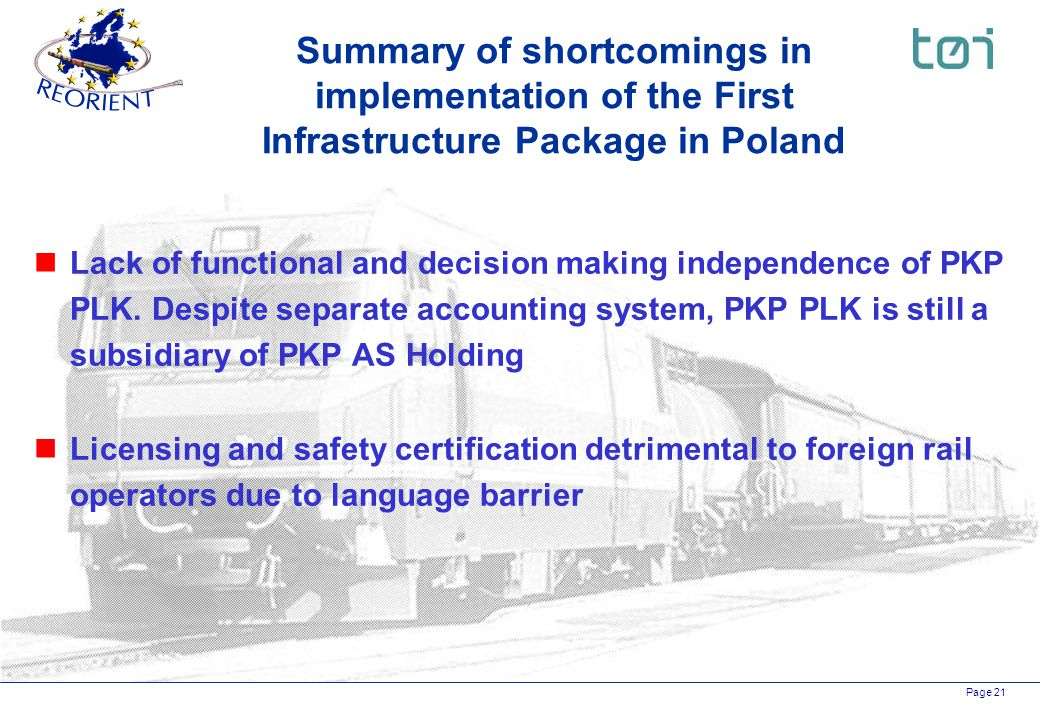 Page 21 Summary of shortcomings in implementation of the First Infrastructure Package in Poland nLack of functional and decision making independence of PKP PLK.