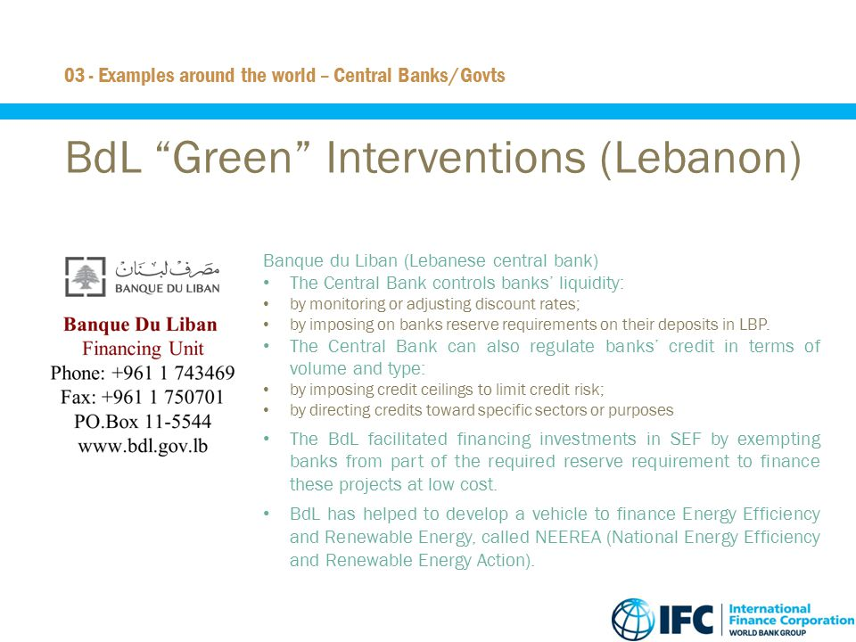 """25 BdL """"Green"""" Interventions (Lebanon) Banque du Liban (Lebanese central bank) The Central Bank controls banks' liquidity: by monitoring or adjusting"""