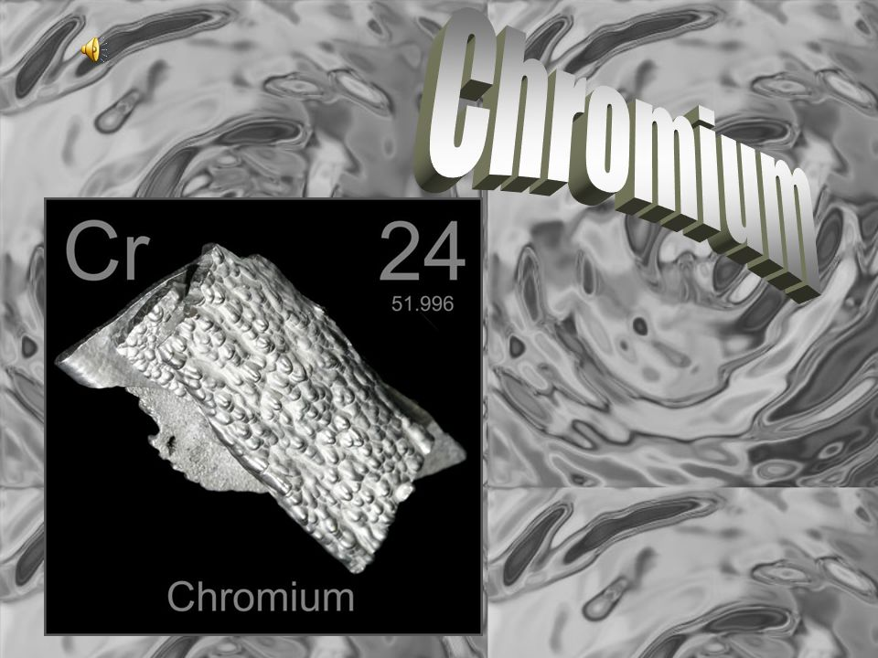 Discovery of Chromium  In 1797, Louis-Nicholas Vauquelin discovered Chromium while experimenting with Siberian red lead.
