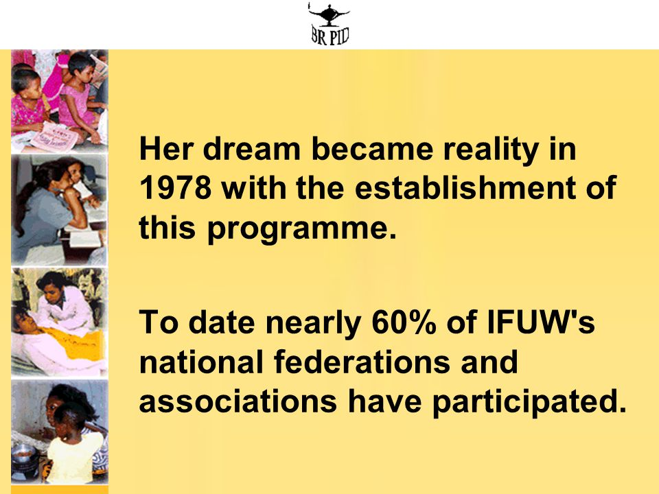 Her dream became reality in 1978 with the establishment of this programme.