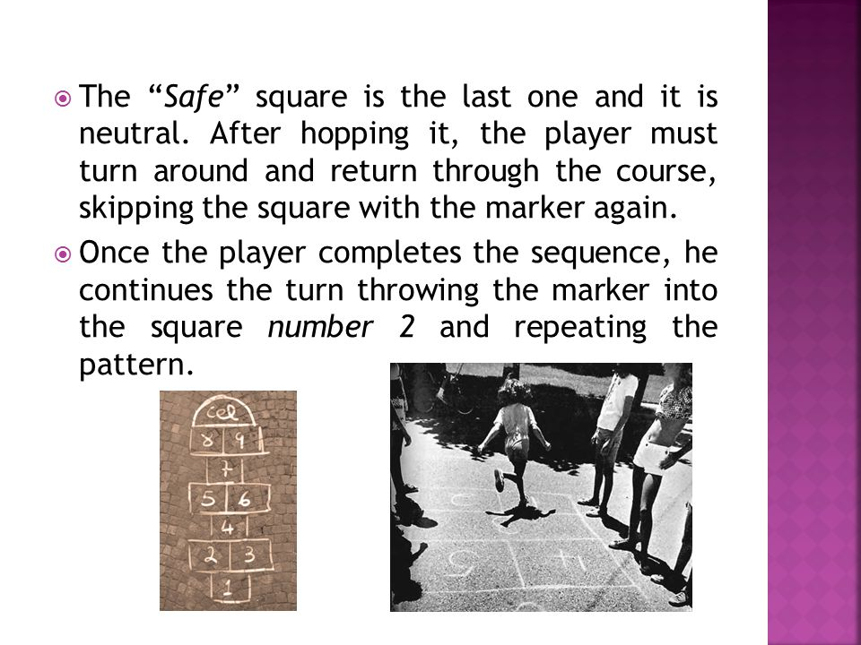 " The ""Safe"" square is the last one and it is neutral. After hopping it, the player must turn around and return through the course, skipping the squar"