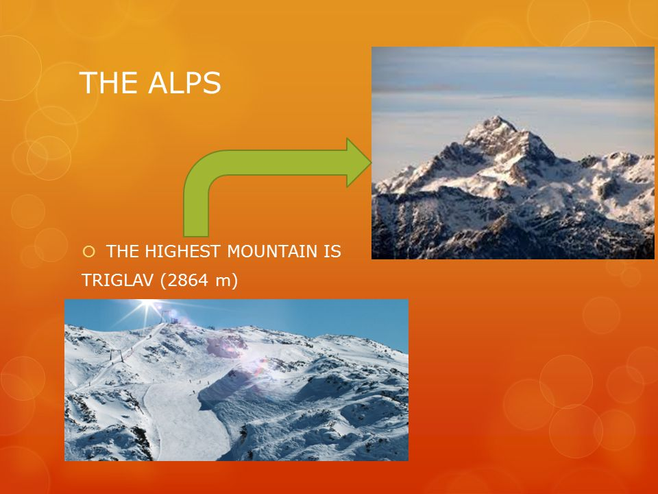 THE ALPS  THE HIGHEST MOUNTAIN IS TRIGLAV (2864 m)