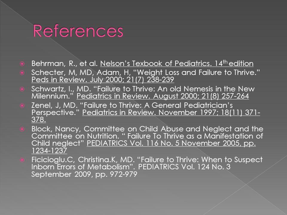  Behrman, R., et al. Nelson's Texbook of Pediatrics.