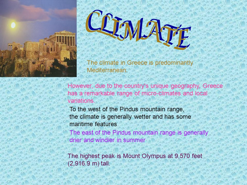 The climate in Greece is predominantly Mediterranean.