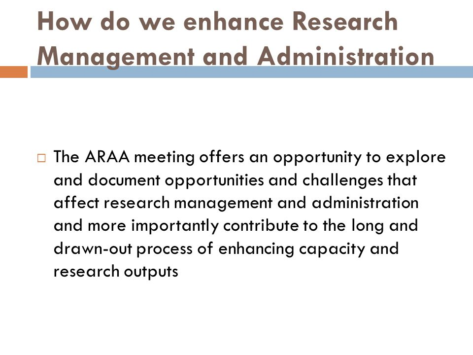 How do we enhance Research Management and Administration  The ARAA meeting offers an opportunity to explore and document opportunities and challenges