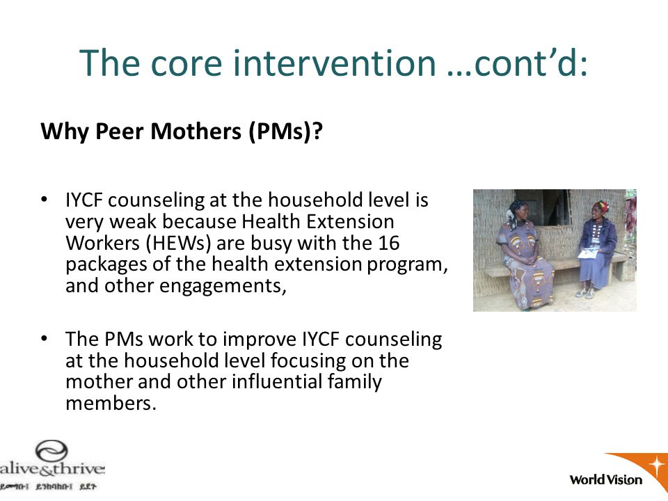 The core intervention …cont'd: Why Peer Mothers (PMs).