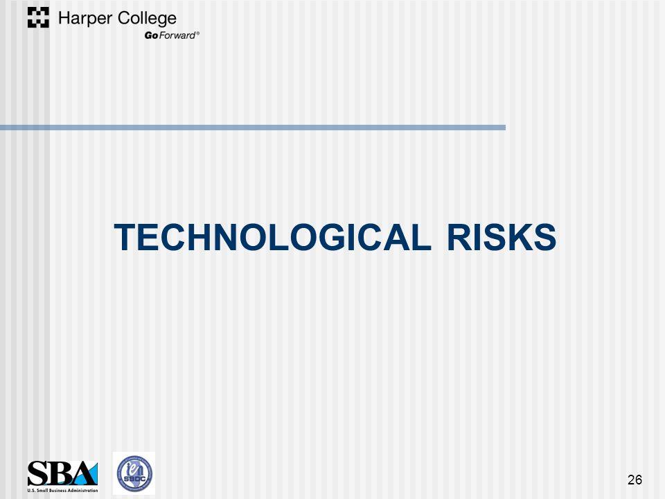 TECHNOLOGICAL RISKS 26