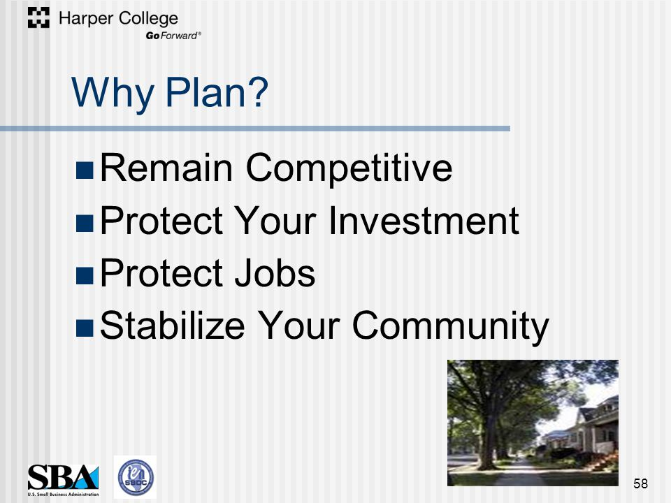 Why Plan Remain Competitive Protect Your Investment Protect Jobs Stabilize Your Community 58