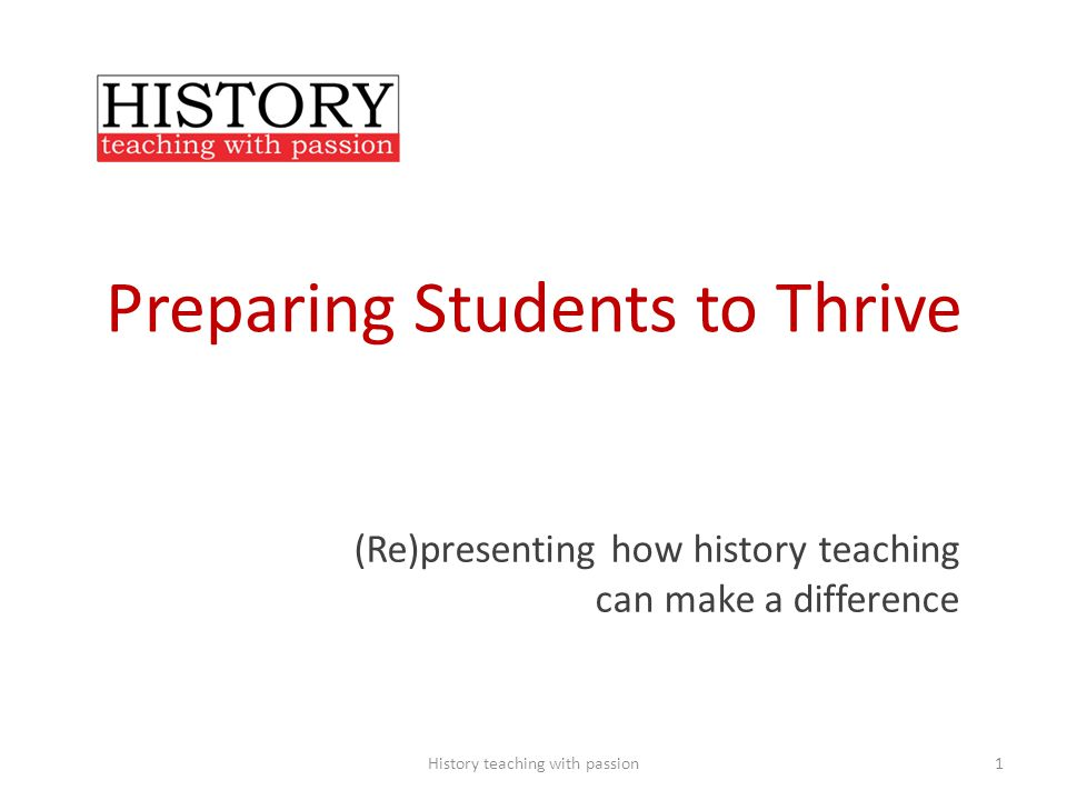 The History Passion Project Aims to: Encourage conversation about key issues concerning historians as teachers Provide digital & bibliographic resources Generate ideas about present & future practice History teaching with passion2