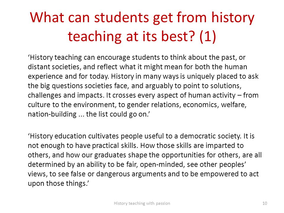 What can students get from history teaching at its best.