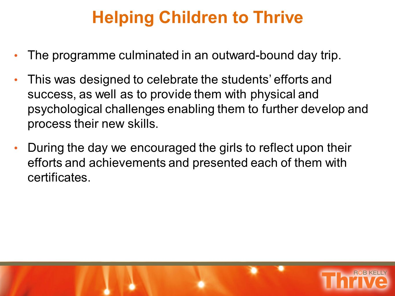 Helping Children to Thrive The programme culminated in an outward-bound day trip.