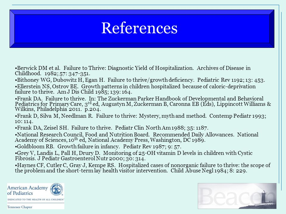 References Berwick DM et al. Failure to Thrive: Diagnostic Yield of Hospitalization.