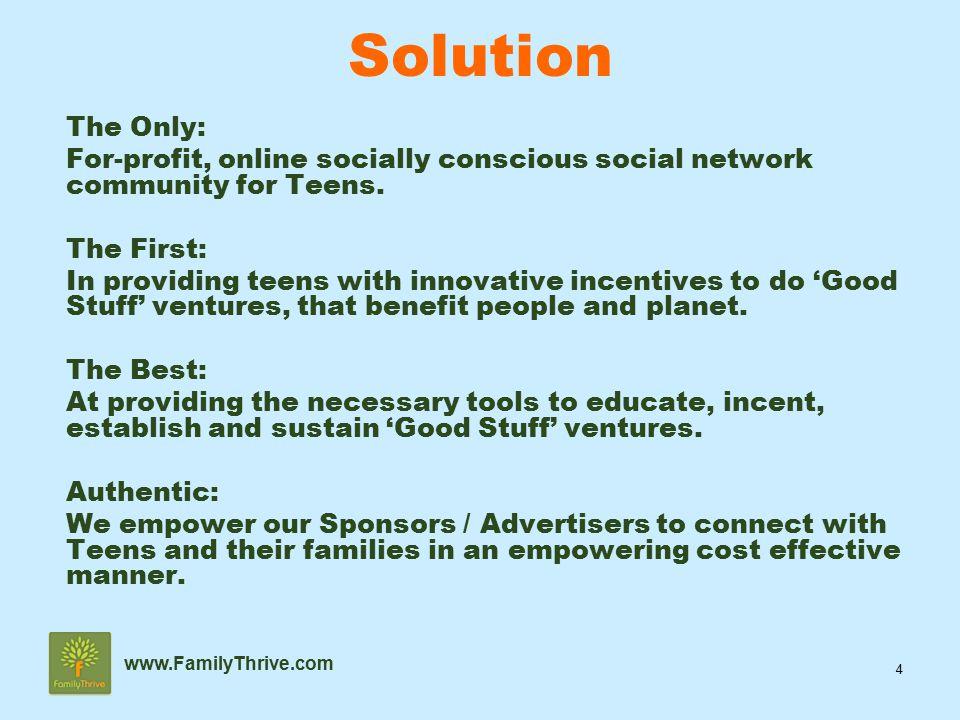 5 www.FamilyThrive.com  Seed Funding  TeenThrive.com Sponsor Commitment  Go To FamilyThrive.com Summary