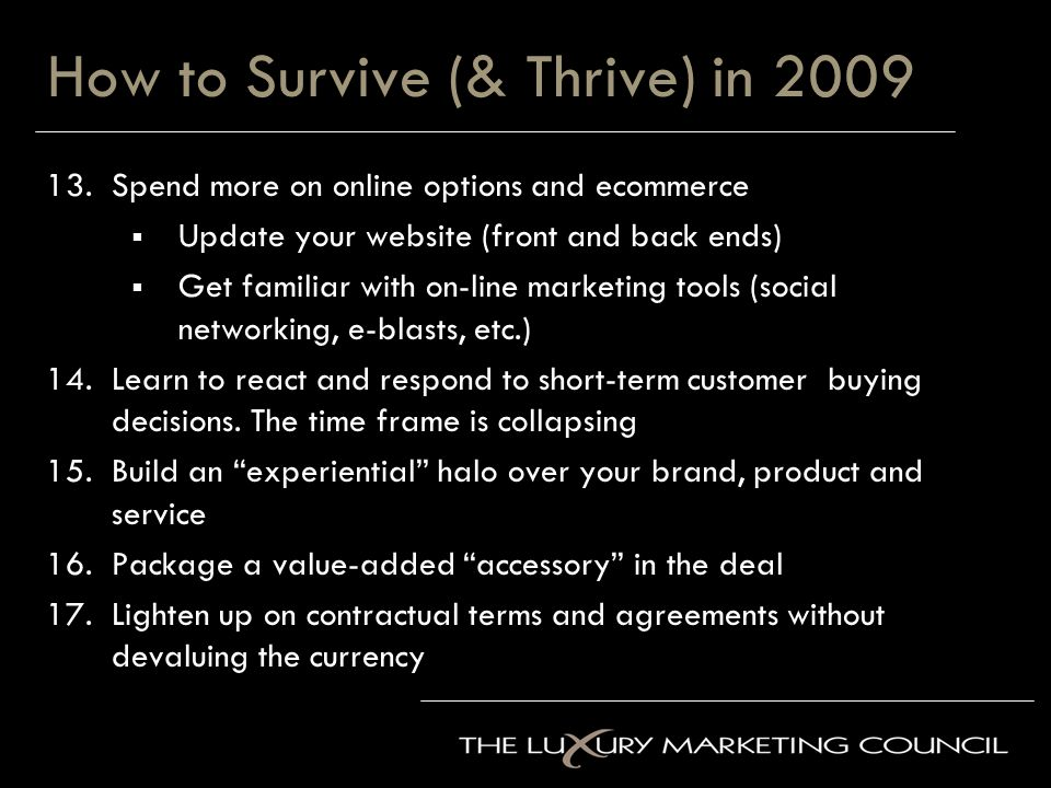 How to Survive (& Thrive) in 2009 13.