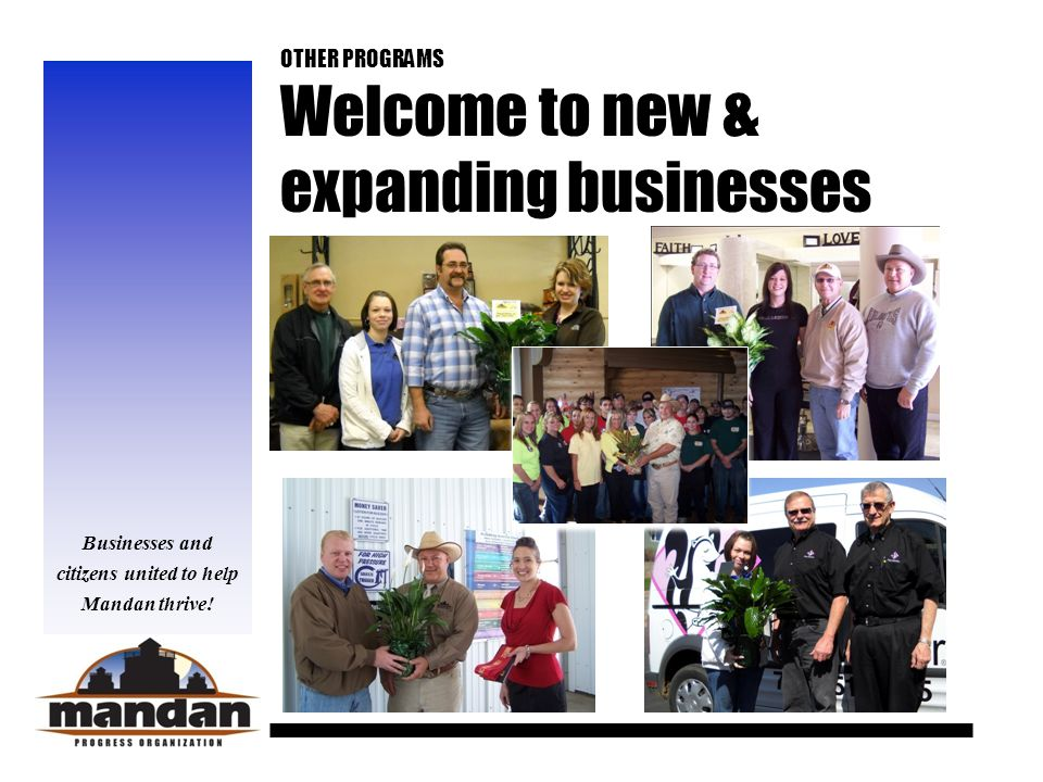 Businesses and citizens united to help Mandan thrive.