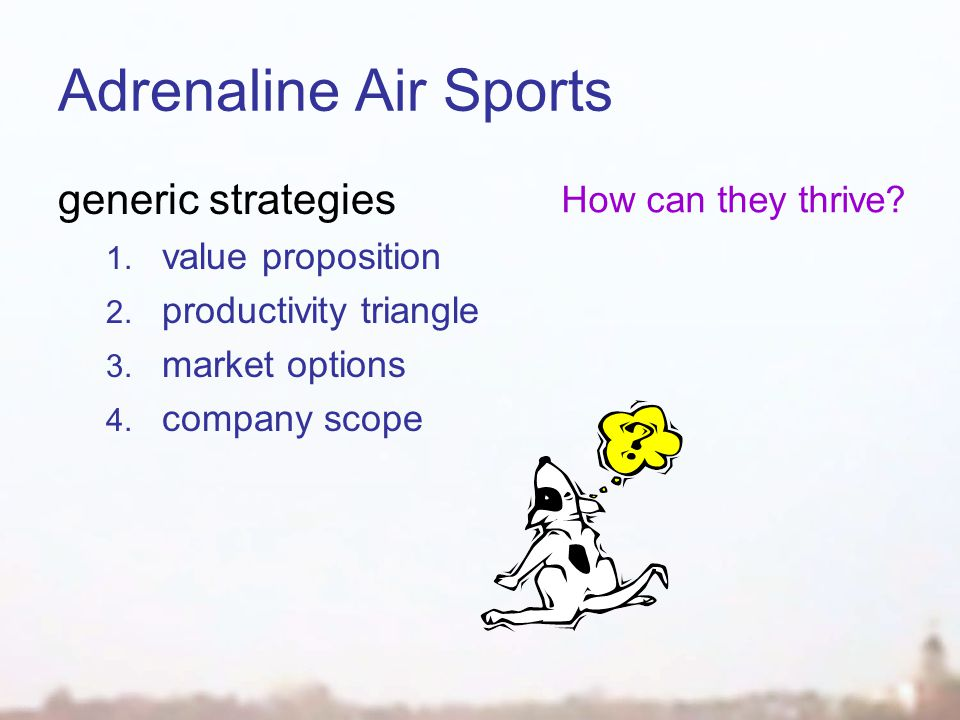 Adrenaline Air Sports generic strategies 1. value proposition 2.
