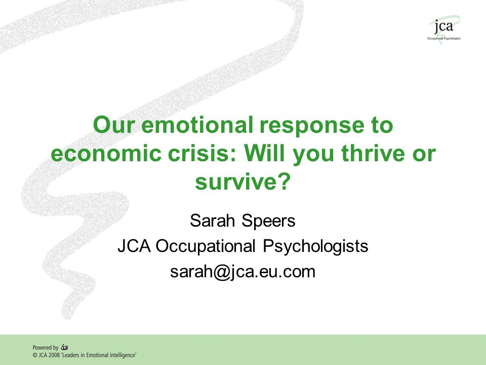 Our emotional response to economic crisis: Will you thrive or survive.