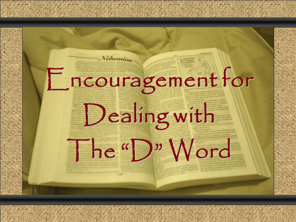 Encouragement for Dealing with The D Word Comunicación y Gerencia