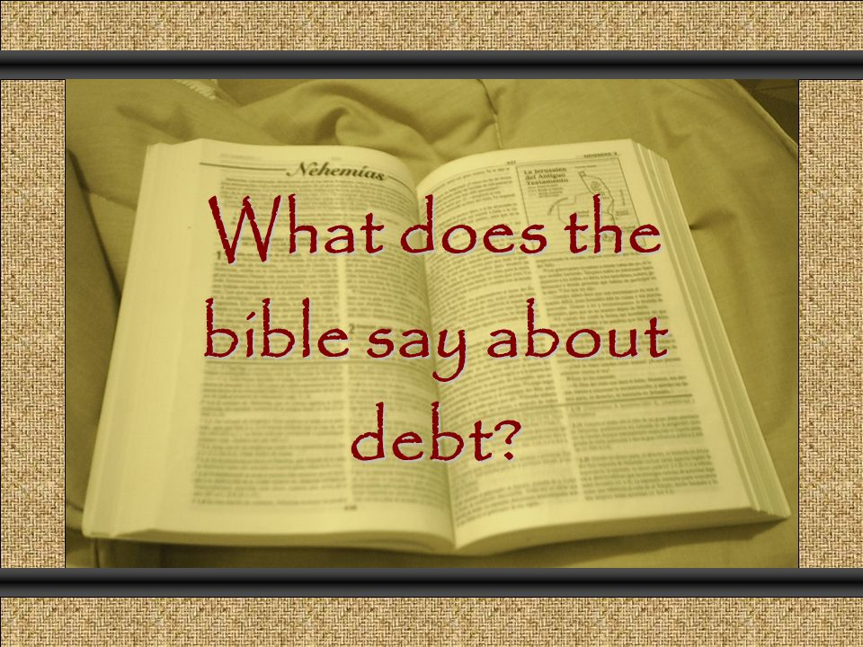 What does the bible say about debt? Comunicación y Gerencia