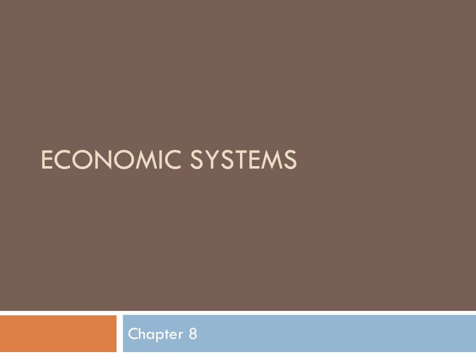 ECONOMIC SYSTEMS Chapter 8