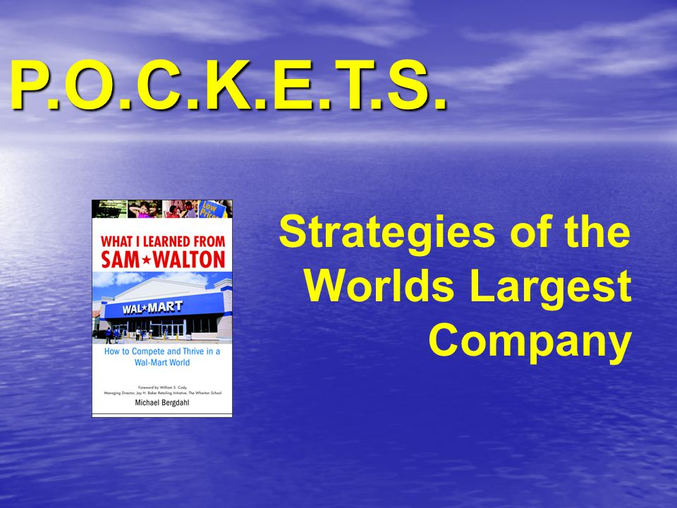 P.O.C.K.E.T.S. Strategies of the Worlds Largest Company