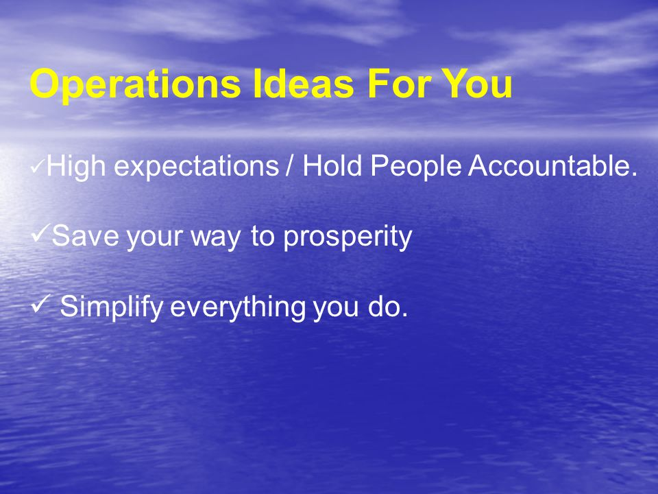 Operations Ideas For You High expectations / Hold People Accountable.