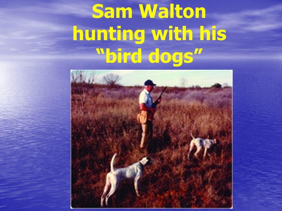 "Sam Walton hunting with his ""bird dogs"""
