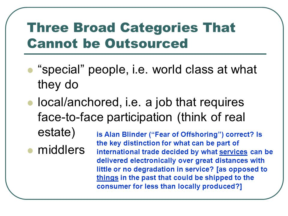 Three Broad Categories That Cannot be Outsourced special people, i.e.