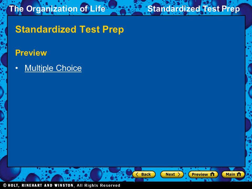 The Organization of LifeStandardized Test Prep Multiple Choice, continued 5.