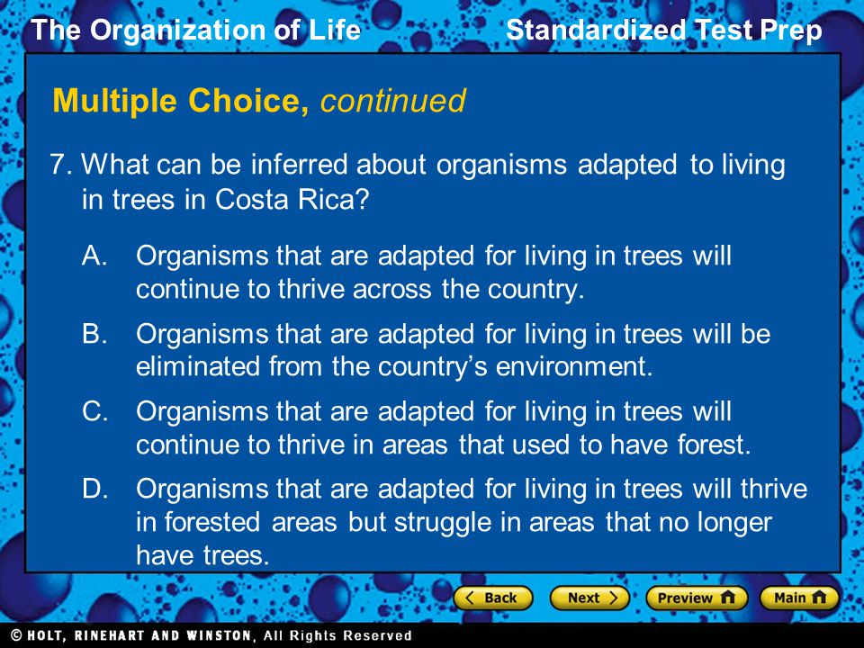 The Organization of LifeStandardized Test Prep Multiple Choice, continued 7. What can be inferred about organisms adapted to living in trees in Costa