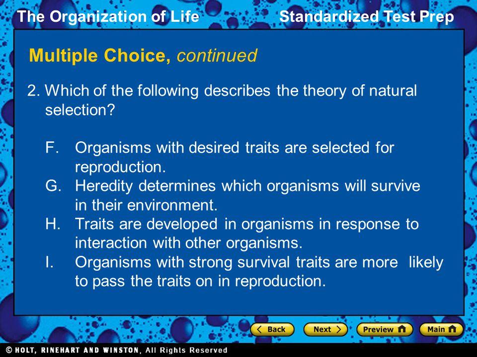 The Organization of LifeStandardized Test Prep Multiple Choice, continued 7.