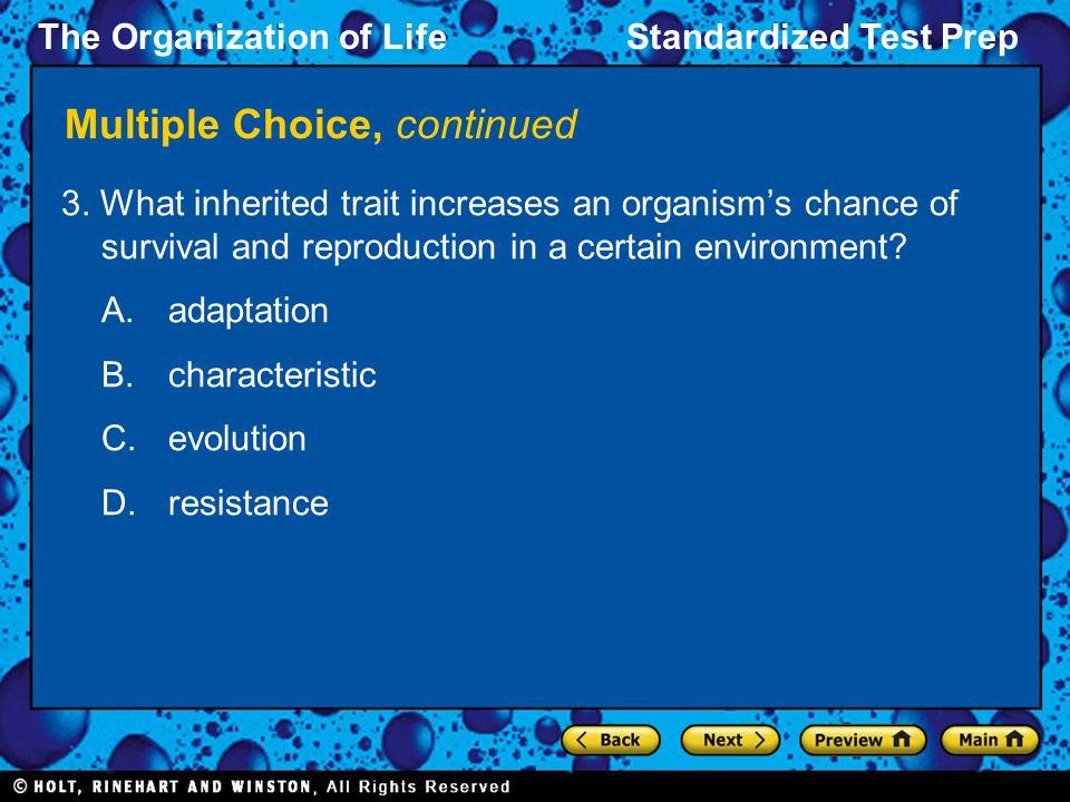 The Organization of LifeStandardized Test Prep Multiple Choice, continued 3.