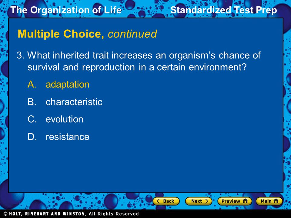 The Organization of LifeStandardized Test Prep Multiple Choice, continued 4.What are the six kingdoms of life.