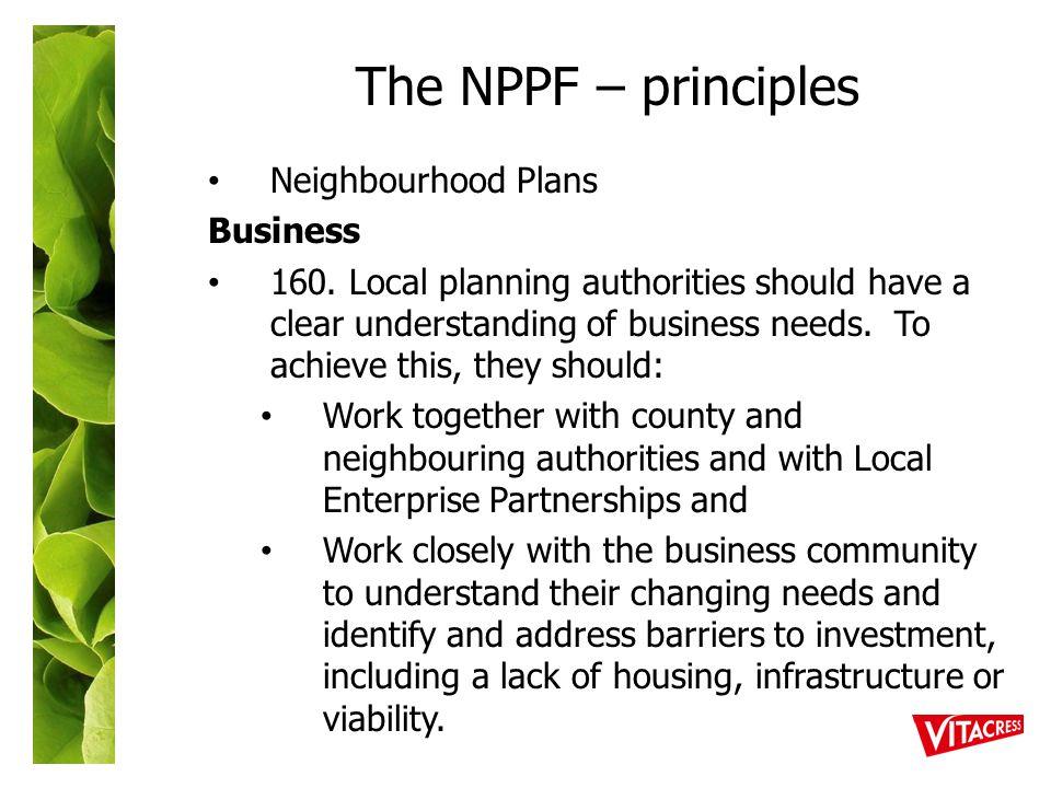 The NPPF – principles Neighbourhood Plans Business 160.