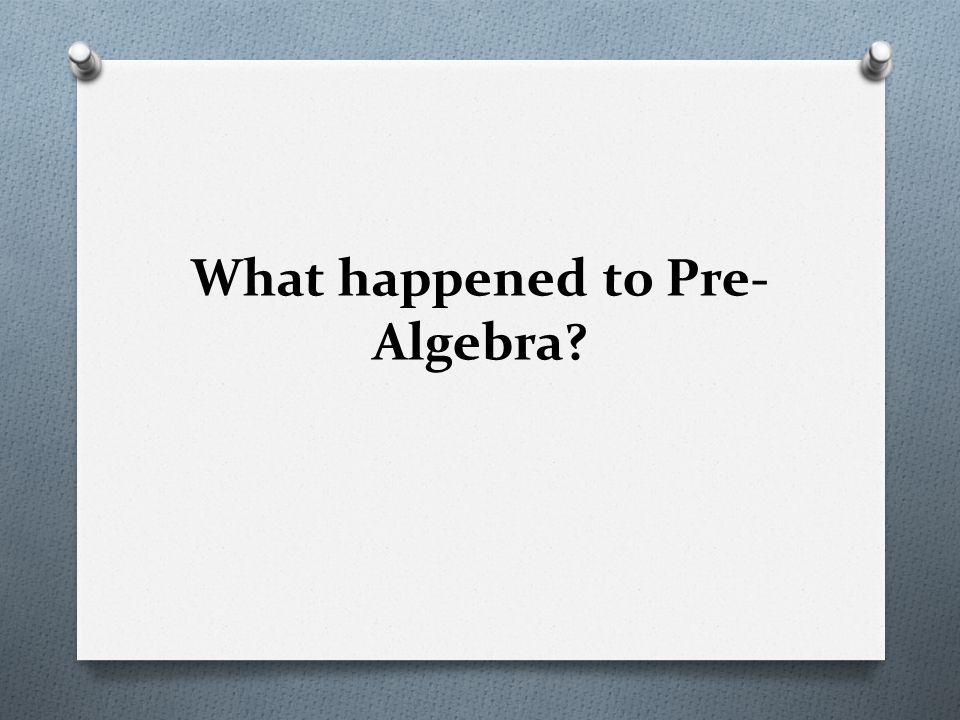 What happened to Pre- Algebra?