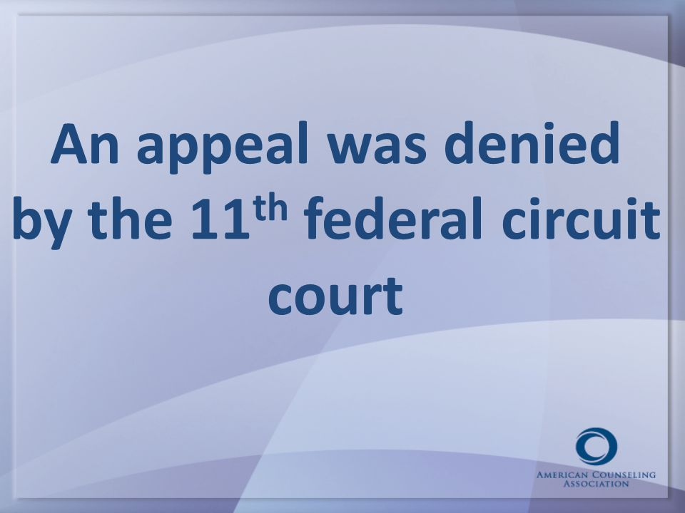An appeal was denied by the 11 th federal circuit court