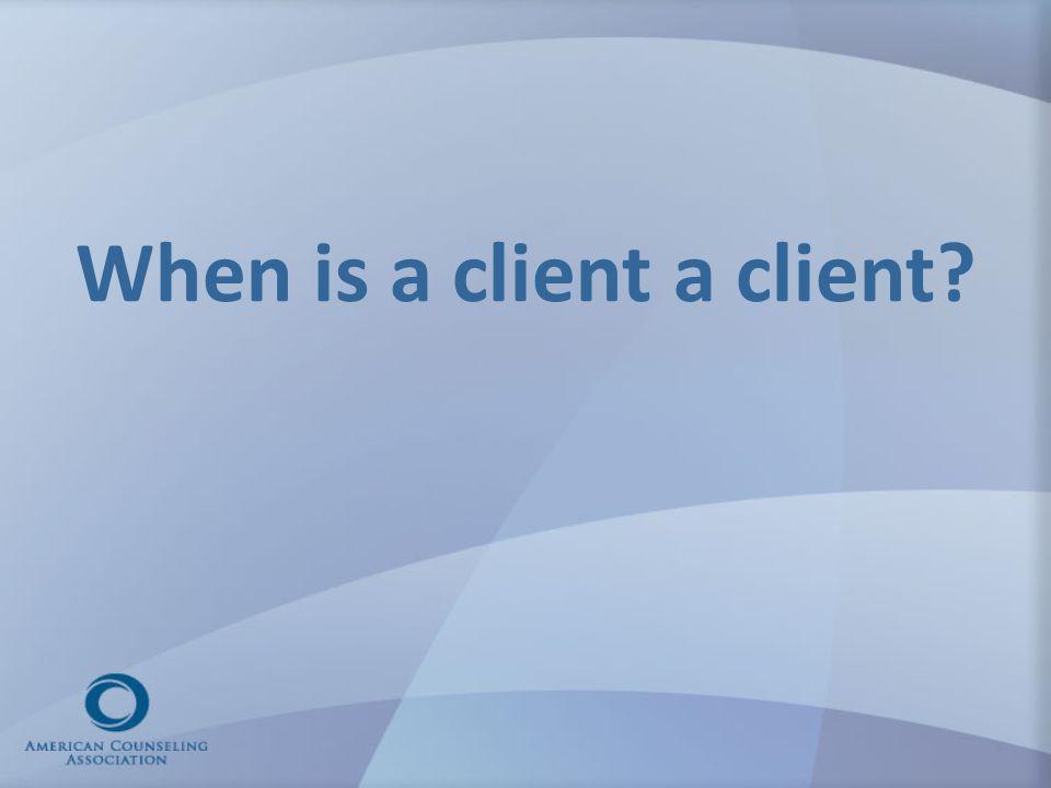 When is a client a client?