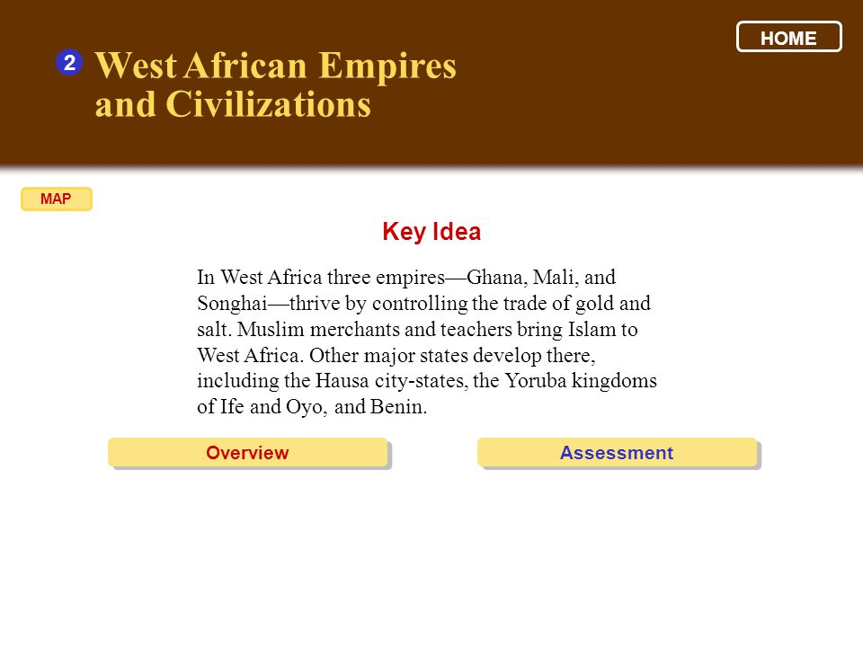 West African Empires and Civilizations 2 West Africa contained several powerful empires and states, including Ghana, Mali, and Songhai.
