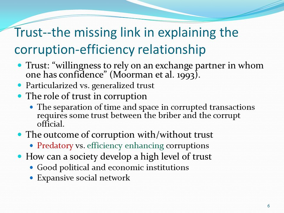 """Trust--the missing link in explaining the corruption-efficiency relationship Trust: """"willingness to rely on an exchange partner in whom one has confid"""