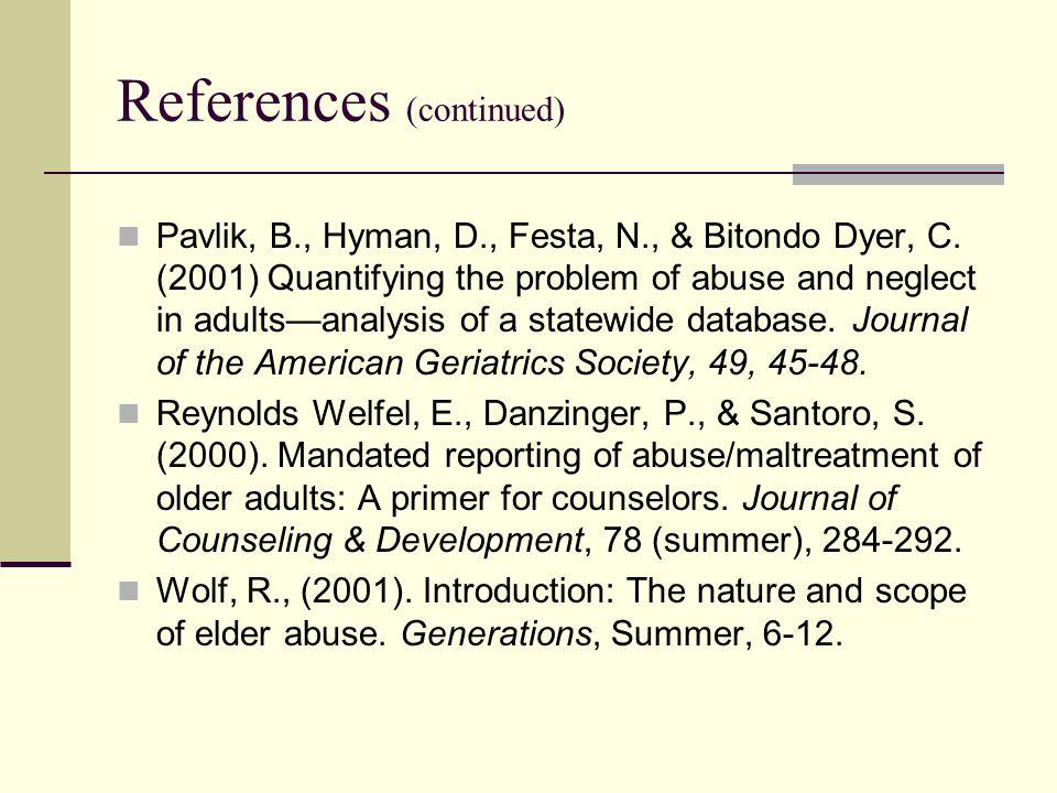 References (continued) Pavlik, B., Hyman, D., Festa, N., & Bitondo Dyer, C.