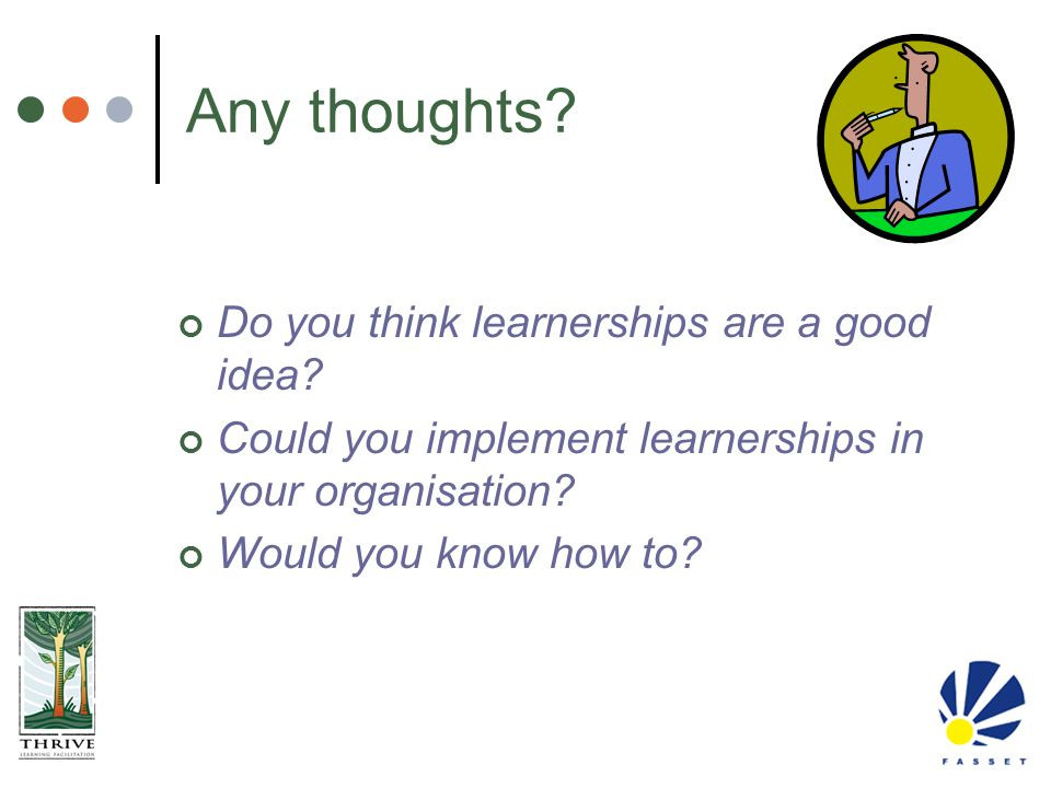 Any thoughts? Do you think learnerships are a good idea? Could you implement learnerships in your organisation? Would you know how to?
