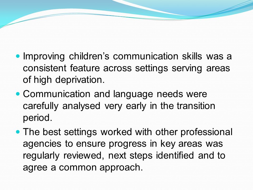 Improving children's communication skills was a consistent feature across settings serving areas of high deprivation.