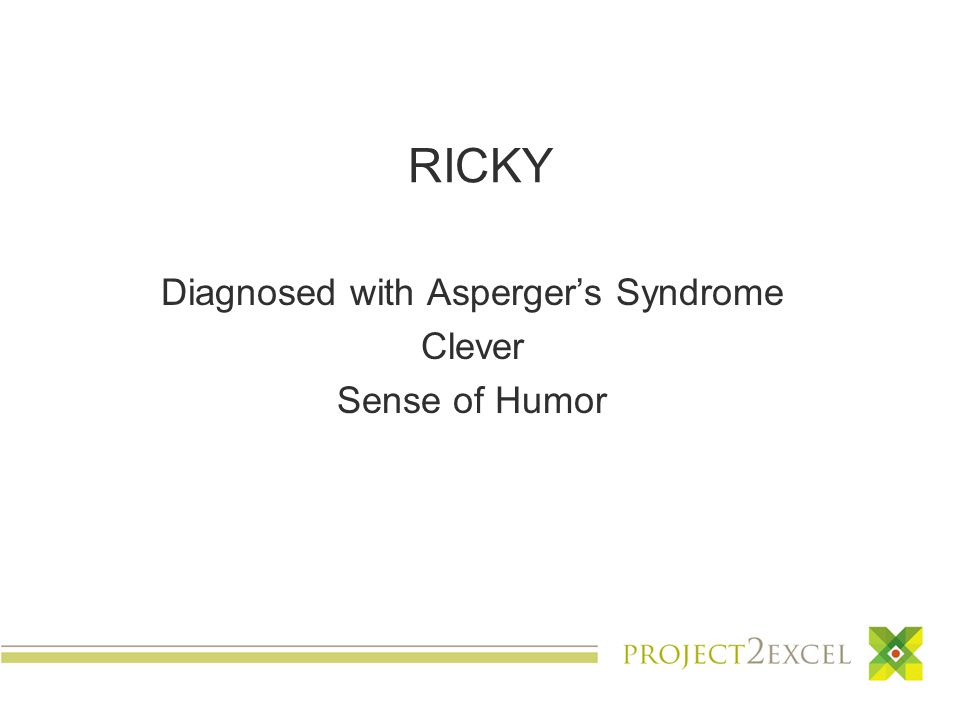 RICKY Diagnosed with Asperger's Syndrome Clever Sense of Humor