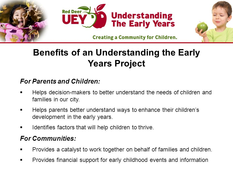 For Parents and Children:  Helps decision-makers to better understand the needs of children and families in our city.