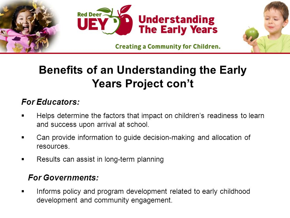 For Governments:  Informs policy and program development related to early childhood development and community engagement.