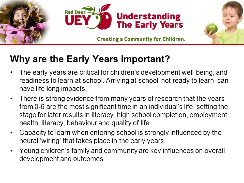 Why are the Early Years important.