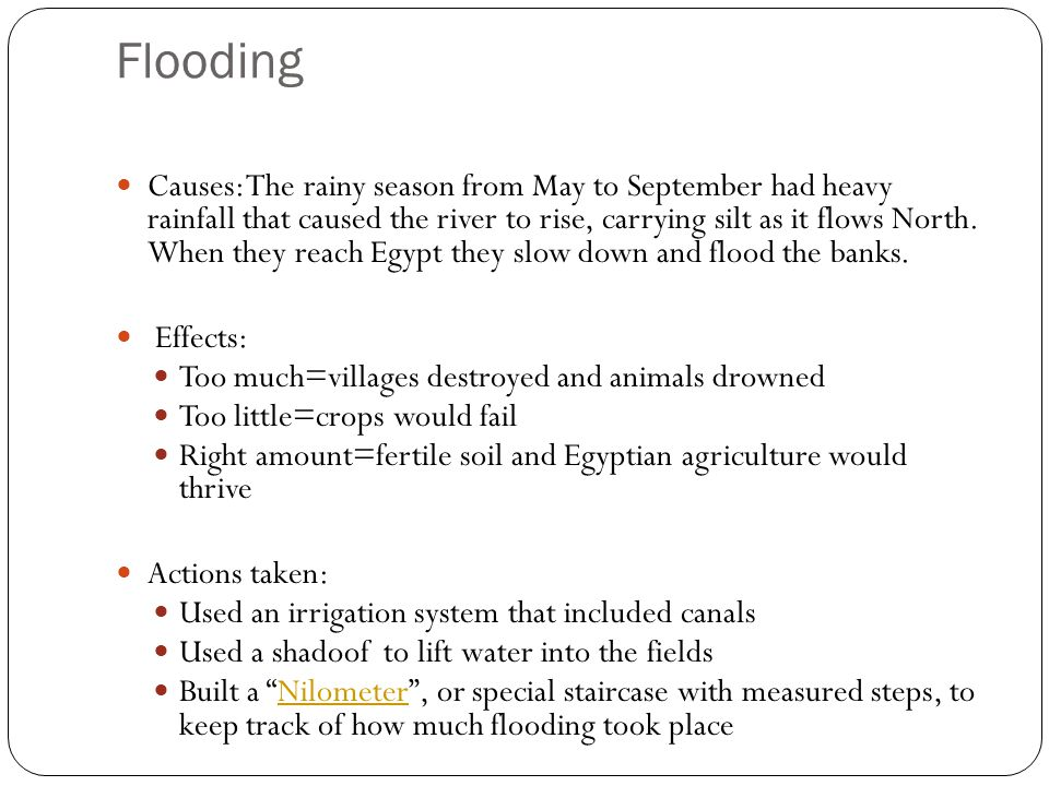 Flooding Causes: The rainy season from May to September had heavy rainfall that caused the river to rise, carrying silt as it flows North.