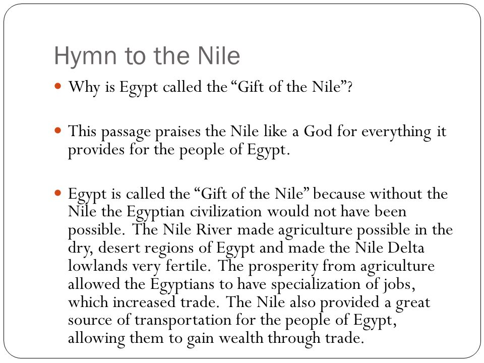 Hymn to the Nile Why is Egypt called the Gift of the Nile .