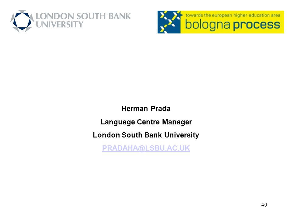 40 Herman Prada Language Centre Manager London South Bank University PRADAHA@LSBU.AC.UK