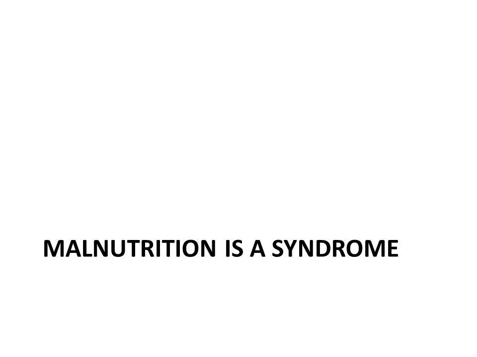 Malnutrition syndrome: features Wasting / marasmus Cachexia Protein-energy malnutrition Sarcopenia Failure to thrive Obesity Gordon Jensen.